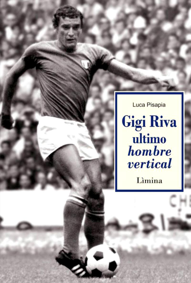 copertina - Gigi Riva. Ultimo hombre vertical